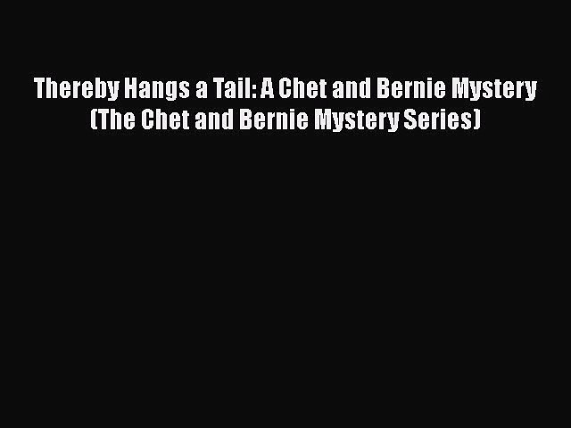 Read Books Thereby Hangs a Tail: A Chet and Bernie Mystery (The Chet and Bernie Mystery Series) | Godialy.com