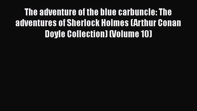 Read Books The adventure of the blue carbuncle: The adventures of Sherlock Holmes (Arthur Conan