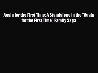 read again for the first time a standalone in the again for the first time family saga pdf