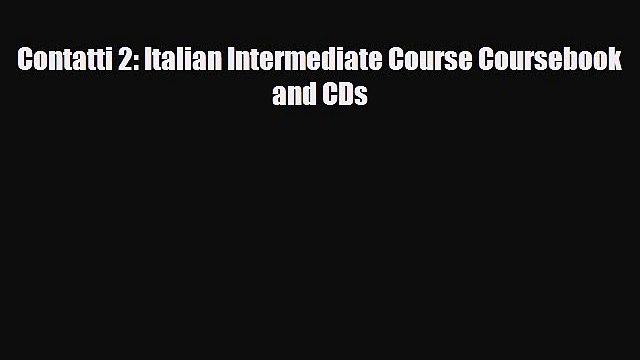 [PDF] Contatti 2: Italian Intermediate Course Coursebook and CDs Read Online