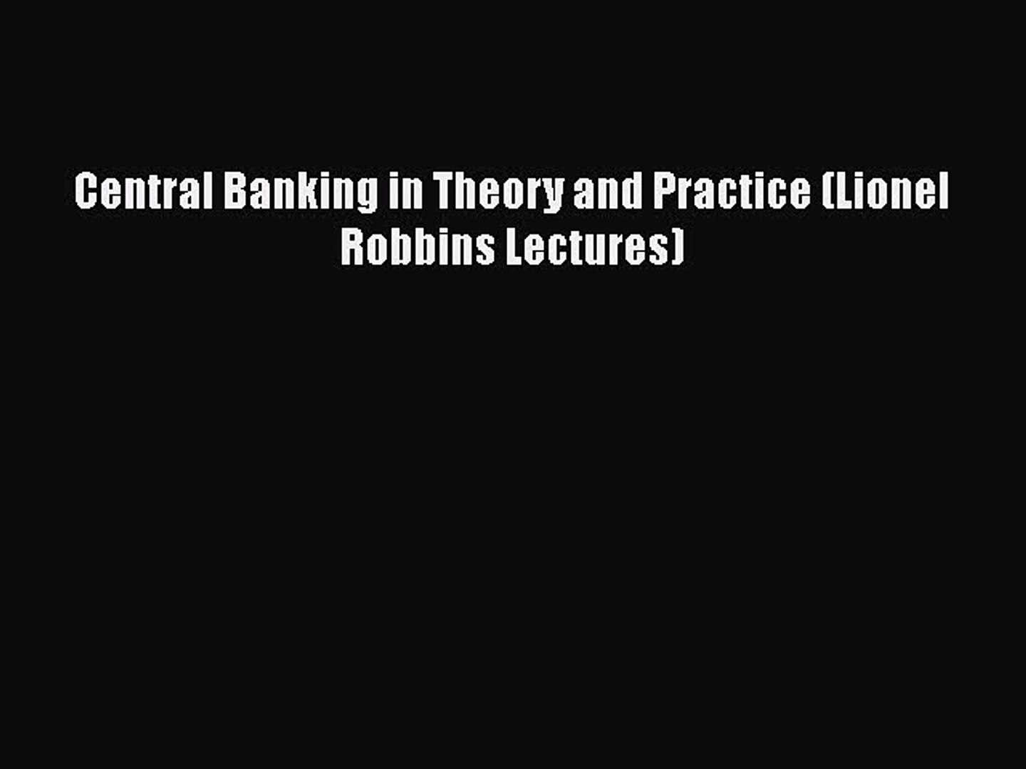 PDF Central Banking in Theory and Practice (Lionel Robbins Lectures) Book Online