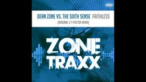 The Sixth Sense, Dean Zone - Faithless (T-Factor Remix) [Zone Traxx]