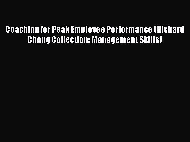 Read Coaching for Peak Employee Performance (Richard Chang Collection: Management Skills) Book