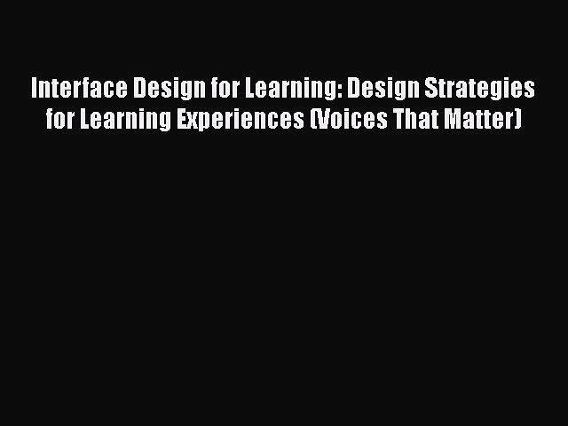 best book Interface Design for Learning: Design Strategies for Learning Experiences (Voices