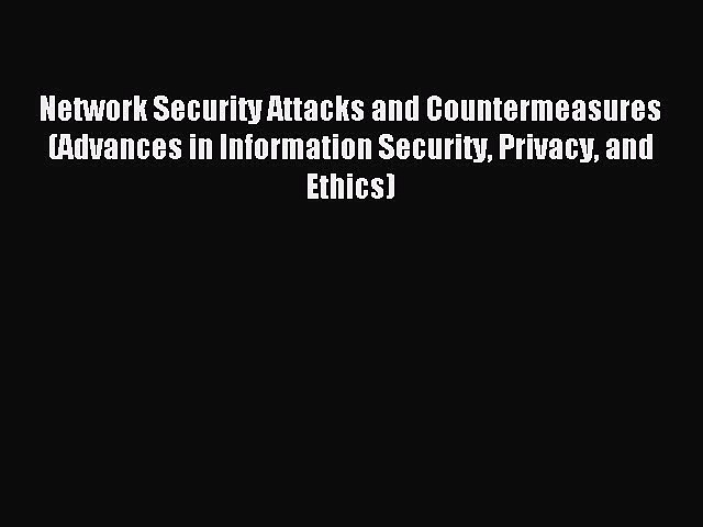 Download Network Security Attacks and Countermeasures (Advances in Information Security Privacy
