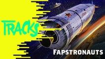 Fapstronauts - Tracks ARTE