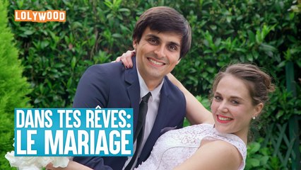 LOLYWOOD : Dans tes rêves : Le mariage