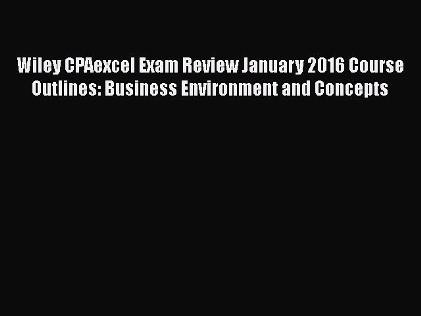 Business Environment and Concepts Wiley CPAexcel Exam Review 2015 Study Guide July