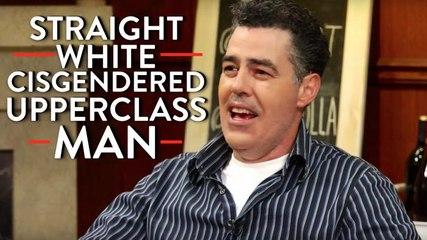 Adam Carolla on Being a Straight, White, Cisgendered, Upper Class Man