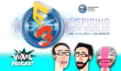 Voxel podcast 7# L'E3 est-il vital pour le monde du jeu vidéo ?
