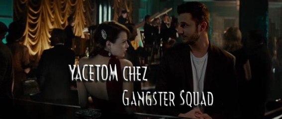 YACETOM chez : Gangster Squad