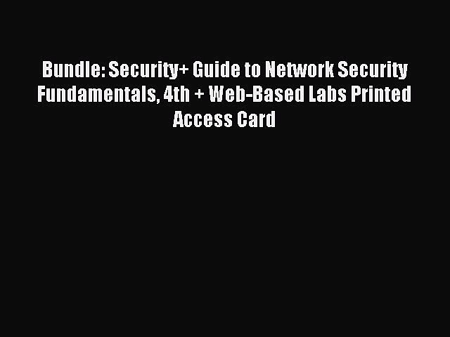 Read Bundle: Security+ Guide to Network Security Fundamentals 4th + Web-Based Labs Printed