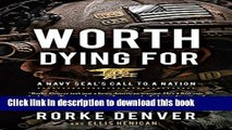 [PDF] Worth Dying For: A Navy Seal s Call to a Nation Full Online
