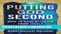 [PDF] Putting God Second: How to Save Religion from Itself Full Colection