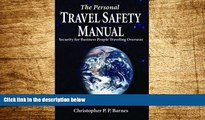 Must Have  The Personal Travel Safety Manual: Security for Business People Traveling Overseas