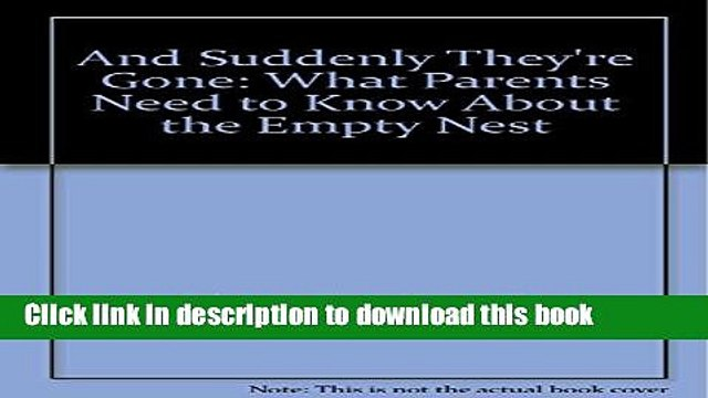 New Book And Suddenly They re Gone: What Parents Need to Know About the Empty Nest