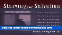 [PDF] Starving For Salvation: The Spiritual Dimensions of Eating Problems among American Girls and