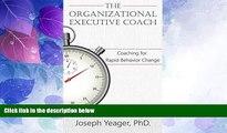 Big Deals  The Organizational Coach: Coaching for Rapid Behavior Change (Motivational Intelligence