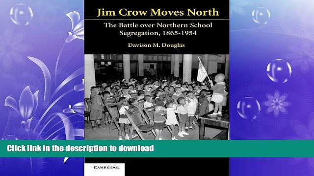 FAVORIT BOOK Jim Crow Moves North: The Battle over Northern School Segregation, 1865-1954