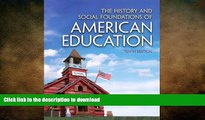 PDF ONLINE The History and Social Foundations of American Education (10th Edition) FREE BOOK ONLINE