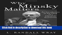 New Book Why Minsky Matters: An Introduction to the Work of a Maverick Economist