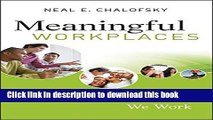 New Book Meaningful Workplaces: Reframing How and Where we Work