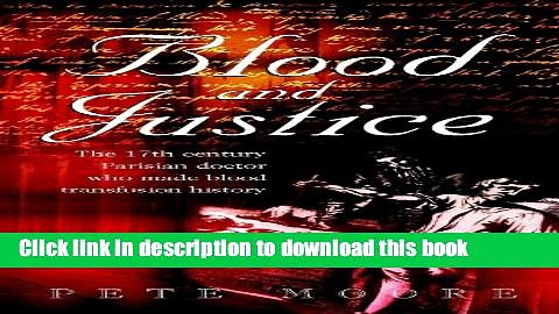 Collection Book Blood and Justice: The 17 Century Parisian Doctor Who Made Blood Transfusion History
