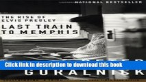 [PDF] Last Train to Memphis: The Rise of Elvis Presley Full Colection