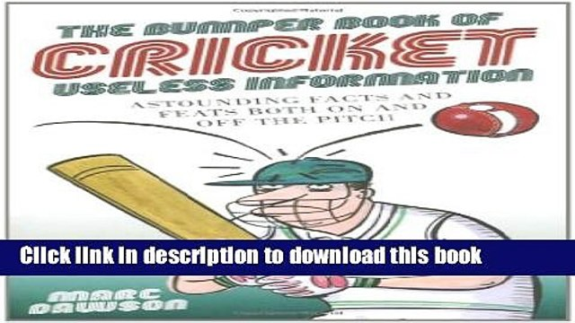 [PDF] The Bumper Book of Cricket Useless Information: Astounding Facts and Feats Both On and Off