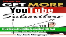 [New] PDF How to Get More YouTube Subscribers: An Essential Guide to Increasing Your YouTube Views