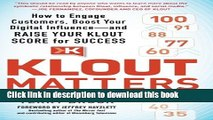 [New] EBook Klout Matters: How to Engage Customers, Boost Your Digital Influence--and Raise Your