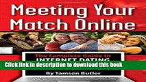 [New] EBook Meeting Your Match Online: The Complete Guide to Internet Dating and Dating Services
