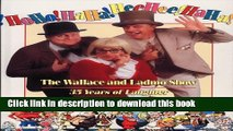 [PDF] HoHo!HaHa!HeeHee!HaHa! The Wallace and Ladmo Show: 35 Years of Laughter Popular Online