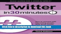 [New] EBook Twitter In 30 Minutes (3rd Edition): How to connect with interesting people, write
