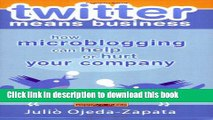 [New] EBook twitter means business: how microblogging can help or hurt your company Free Books