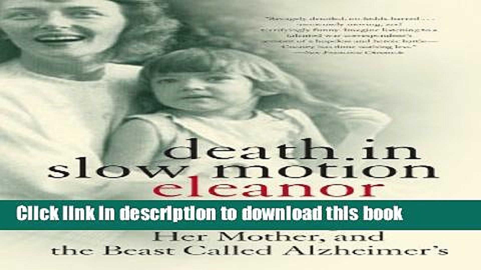 [PDF] Death in Slow Motion: A Memoir of a Daughter, Her Mother, and the Beast Called Alzheimer s