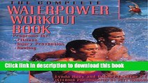 [PDF] The Complete Waterpower Workout Book: Programs for Fitness, Injury Prevention, and Healing