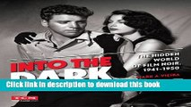 [PDF] Into the Dark (Turner Classic Movies): The Hidden World of Film Noir, 1941-1950 [Full Ebook]