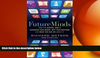 Free [PDF] Downlaod  Future Minds: How the Digital Age Is Changing Our Minds, Why This Matters,