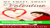 [PDF] My Sweet, Sweet Valentine: The Greatest Valentine Day Gift of All Popular Colection
