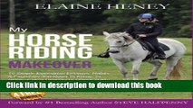 [PDF] My Horse Riding Makeover: 10 Simple Equestrian Lessons, Habits and Exercises you need to