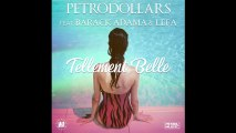 PETRODOLLARS - Tellement belle feat. Barack Adama & Lefa