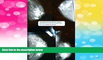 The Biopolitics of Breast Cancer: Changing Cultures of Disease and Activism