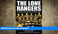 FAVORITE BOOK  Lone Rangers: An English Club s Century in Scottish Football FULL ONLINE