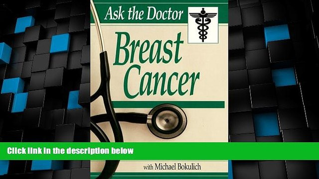 Big Deals  Ask the Doctor: Breast Cancer (Ask the Doctor Series)  Best Seller Books Most Wanted