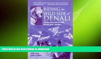 FAVORITE BOOK  Riding the Wild Side of Denali: Adventures with Horses and Huskies FULL ONLINE