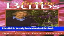 [PDF] Lois Hole s Favorite Bulbs: Better Choices, Better Gardens Popular Online