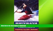 READ BOOK  Whitewater Paddling: Strokes   Concepts (Kayaking with Eric Jackson) FULL ONLINE