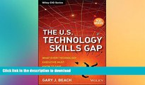 PDF ONLINE The U.S. Technology Skills Gap, + Website: What Every Technology Executive Must Know to