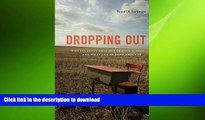 READ THE NEW BOOK Dropping Out: Why Students Drop Out of High School and What Can Be Done About It